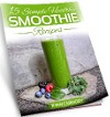 15 Simple Healthy Smoothie Recipes E-Book